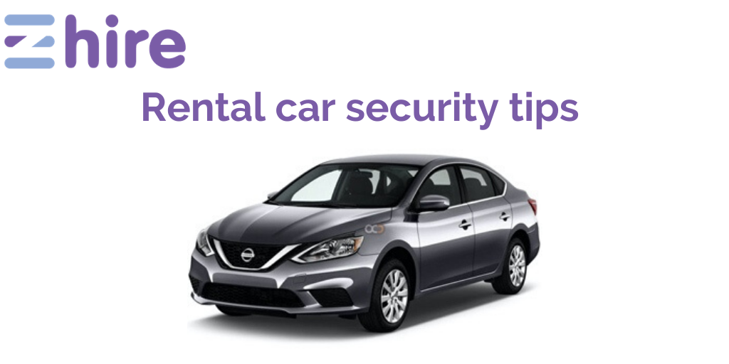 Car Safety: Rental Car Security Tips by eZhire.ae